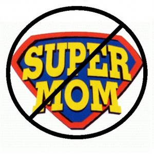 Mums aren't super, they're just ordinary